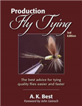 Production Fly Tying: The Best Advice for Tying Quality Flies Easier and Faster