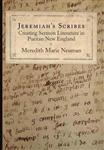 Jeremiah\'s Scribes: Creating Sermon Literature in Puritan New England