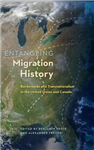 Entangling Migration History: Borderlands and Transnationalism in the United States and Canada