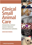 Clinical Small Animal Care: Promoting Patient Health through Preventative Nursing