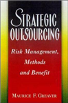 Strategic Outsourcing: Risk Management, Methods and Benefits