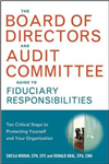 The Board of Directors and Audit Committee Guide to Fiduciary Responsibilities: Ten Critical Steps to Protecting Yourself and Your Organization