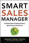 Smart Sales Manager: The Ultimate Playbook for Building and Running a High-Performance Inside Sales Team