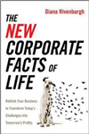 The New Corporate Facts of Life: Rethink Your Business to Transform Todays Challenges into Tomorrows Profits