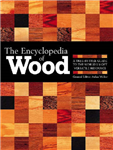 The Encyclopedia of Wood: A Tree-by-tree Guide to the World\'s Most Versatile Resource