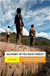 Alchemy in the Rain Forest: Politics, Ecology, and Resilience in a New Guinea Mining Area