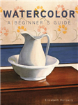 Watercolor A Beginner\'s Guide