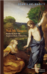 Noli me tangere: On the Raising of the Body