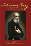 Solanus Casey: The Official Account of a Virtuous American Life