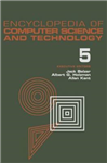 Encyclopedia of Computer Science and Technology: Volume 5: Classical Optimization to Computer Output/Input Microform