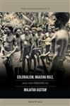 Colonialism, Maasina Rule, and the Originsof Malaitan Kastom