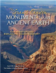 The Grand Canyon, Monument to an Ancient Earth: Can Noah\'s Flood Explain the Grand Canyon?