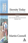 Eternity Today: On the Liturgical Year: v. 2: Christmas, Epiphany, Advent, Candlemas, Ordinary Time, The Communication of Saints