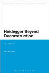 Heidegger Beyond Deconstruction: On Nature