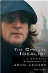 Cynical Idealist: A Spiritual Biography of John Lennon