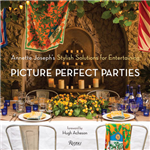 Picture Perfect Parties: Annette Joseph\'s Stylish Solutions for Entertaining