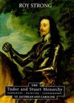 The Tudor and Stuart Monarchy: Pageantry, Painti: Vol. III: Jacobean and Caroline