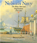 Nelson\'s Navy: The Ships, Men and Organisation, 1793-1815