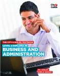 The City & Guilds Textbook: Level 2: Diploma in Business and Administration