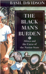 The Black Man\'s Burden: Africa and the Curse of the Nation-state