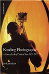 Reading Photography: A Sourcebook of Critical Texts