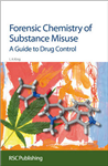 Forensic Chemistry of Substance Misuse: A Guide to Drug Control