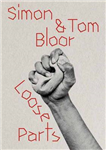 Loose Parts: Simon & Tom Bloor