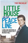 Little House on the Peace Line: Living and working as a pacifist on Belfast\'s Murder Mile