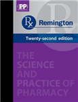 Remington: The Science and Practice of Pharmacy