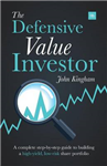 The Defensive Value Investor: A complete step-by-step guide to building a high-yield, low-risk share portfolio