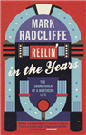 Reelin\' in the Years: The Soundtrack of a Northern Life