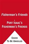 Fisherman\'s Friends: Sailing at Eight Bells