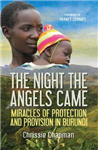 The Night the Angels Came: Miracles of protection and provision in Burundi