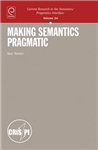 Making Semantics Pragmatic