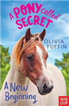 A Pony Called Secret: A New Beginning