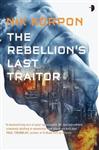 Rebellion's Last Traitor