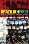 Brazilian Food: Race, Class and Identity in Regional Cuisines