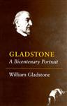 Gladstone: A Bicentenary Portrait