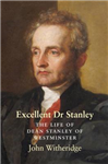 Excellent Dr Stanley: the Life of Dean Stanley of Westminste