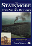 The Stainmore and Eden Valley Railways: A Pictorial History of the Barnard Castle to Tebay and Penrith Lines