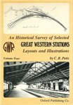 An Historical Survey of Selected Great Western Stations: Volume Four: Layouts and Illustrations