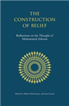 The Construction of Belief: Reflections on the Thought of Mohammed Arkoun