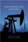 Saudi Arabian Hydrocarbons and World Affairs