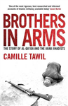 Brothers in Arms: The Story of Al- Qa\'ida and the Arab Jihadists