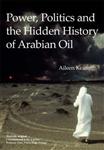 Power, Politics and the Hidden History of Arabian Oil