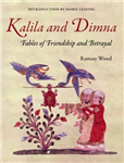 Kalila and Dimna: (From the Panchatantra, Jatakas, Bidpai, Kalilah and Dimna and Lights of Canopus)