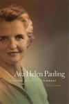 Ava Helen Pauling: Partner, Activist, Visionary