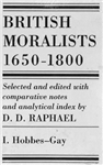 British Moralists: 1650-1800 (Volumes 1 and 2): Set of Two Volumes: Volume I, Hobbes - Gay and Volume II, Hume - Bentham