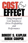 Cost & Effect: Using Integrated Cost Systems to Drive Profitability and Performance