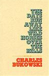 Days Run Away Like Wild Horses